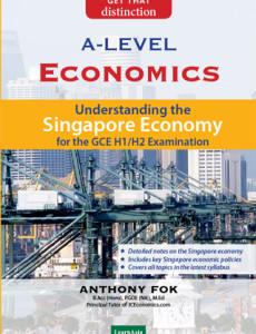 GCE 'A' Level Economics: Understanding the Singapore Economy